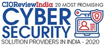 20 Most Promising Cyber Security Solution Providers In India - 2020
